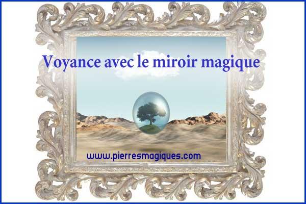 Voyance avec le miroir magique - www.pierresmagiques.com