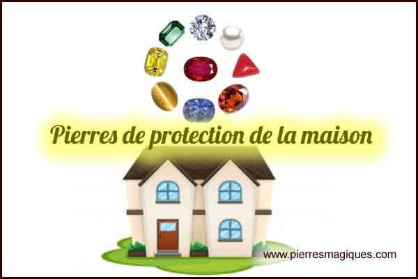 Pierres de protection de la maison et de tous lieux de vie