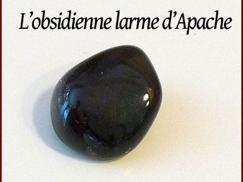 légende de l'obsidienne Larmes d'Apache