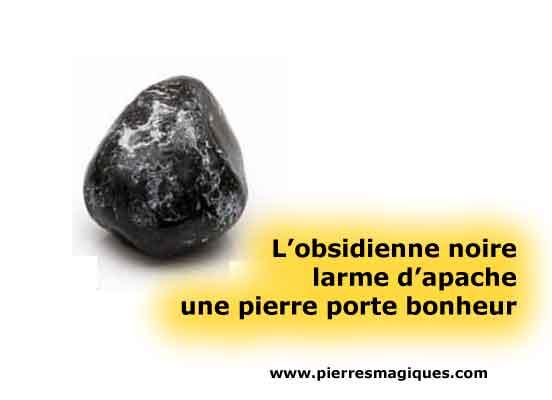 Obsidienne noire larme d'apache, une grande pierre porte bonheur
