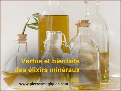 Action, propriétés, vertus et bienfaits des élixirs minéraux
