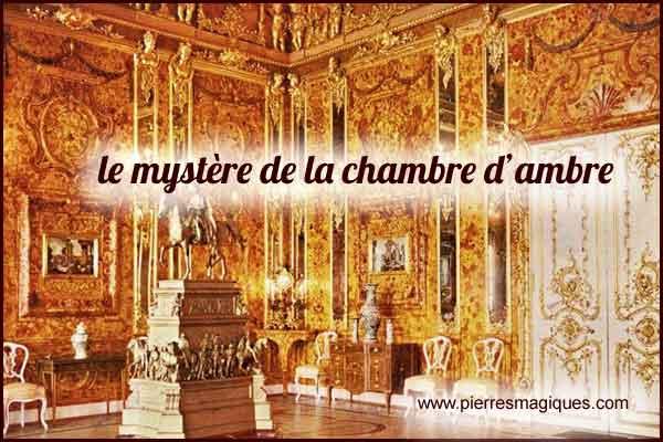 Le mystère de la chambre d'ambre - www.pierresmagiques.com