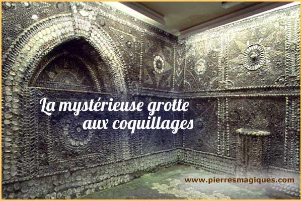 La mystérieuse grotte aux coquillages - www.pierresmagiques.com