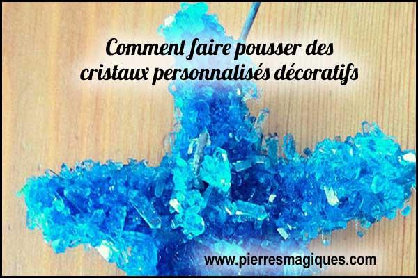 Découvrez comment fabriquer vos cristaux et les personnaliser