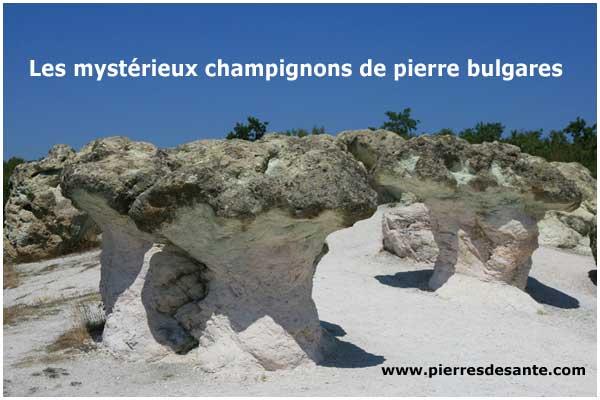 mystérieux champignons de pierre bulgares