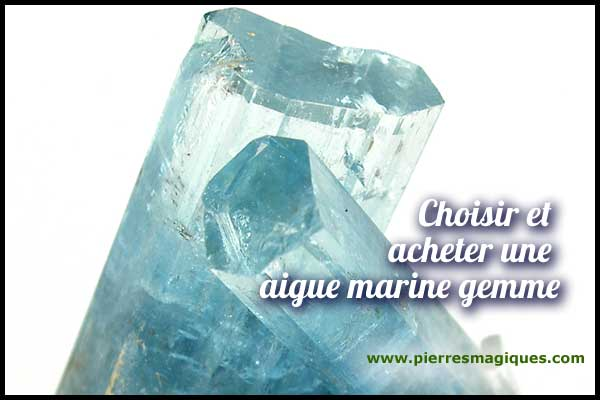 Choisir et acheter une pierre aigue‐marine gemme