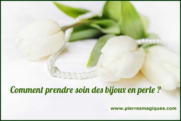 Comment prendre soin des bijoux en perle - www.pierresmagiques.com