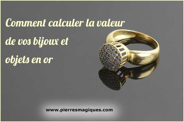 Comment calculer la valeur de vos objets et bijoux en or