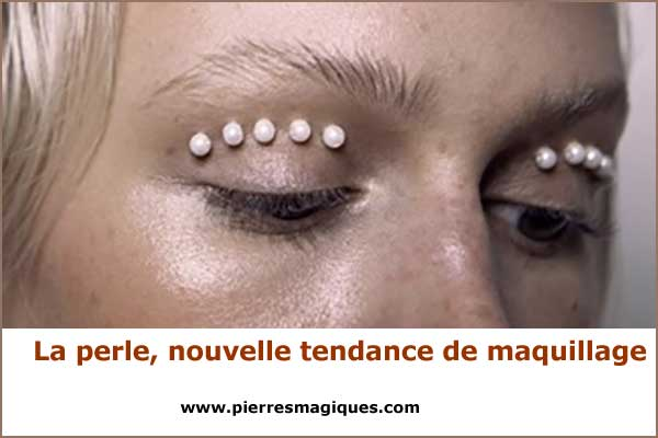 La perle, nouvelle tendance de maquillage