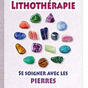 Cahier Lithotherapie Soigner Pierres