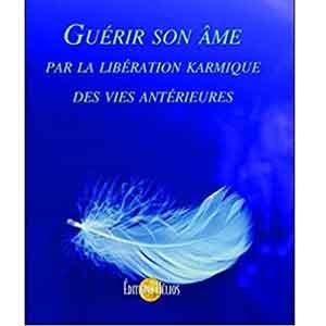 Guerir Son Ame Liberation Karmique
