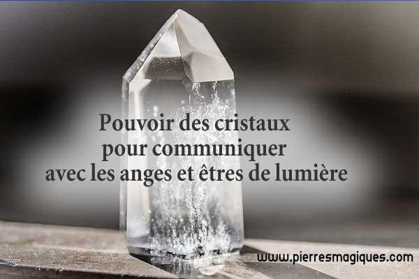 Pouvoirs des cristaux pour communiquer avec les anges et êtres de lumière